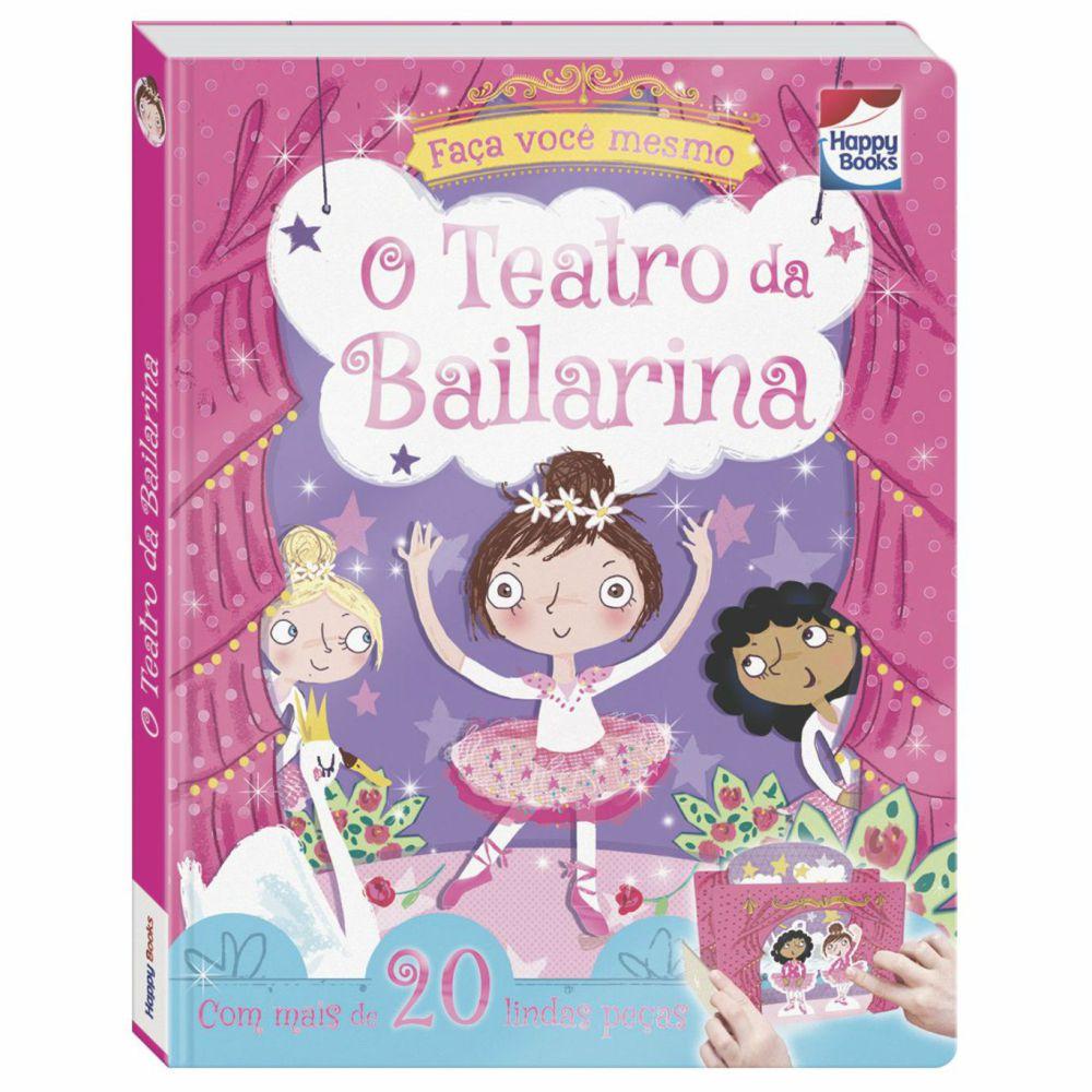 Livro Faça e Brinque Faça Você Mesmo O Teatro da Bailarina