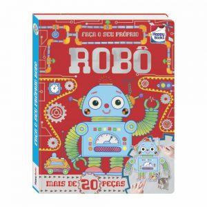 Livro Faça e Brinque Faça o Seu Próprio Robô